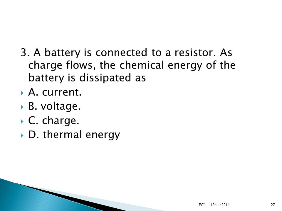 3. A battery is connected to a resistor.