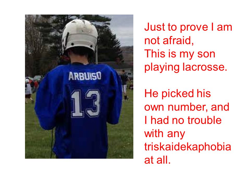 Just to prove I am not afraid, This is my son playing lacrosse.
