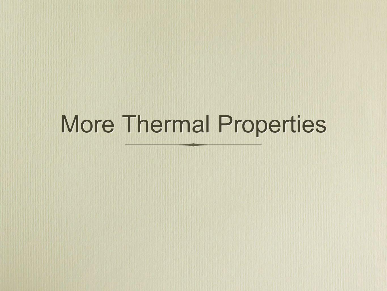 More Thermal Properties