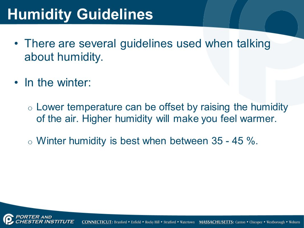 Humidity Guidelines There are several guidelines used when talking about humidity.