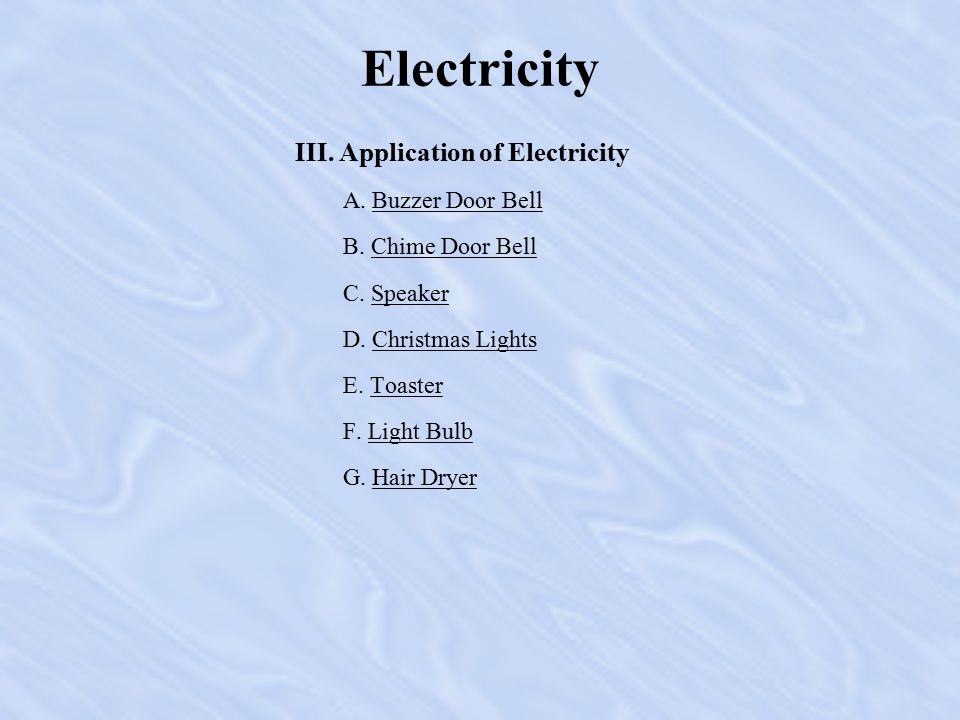 Electricity III.Application of Electricity A. Buzzer Door BellBuzzer Door Bell B.