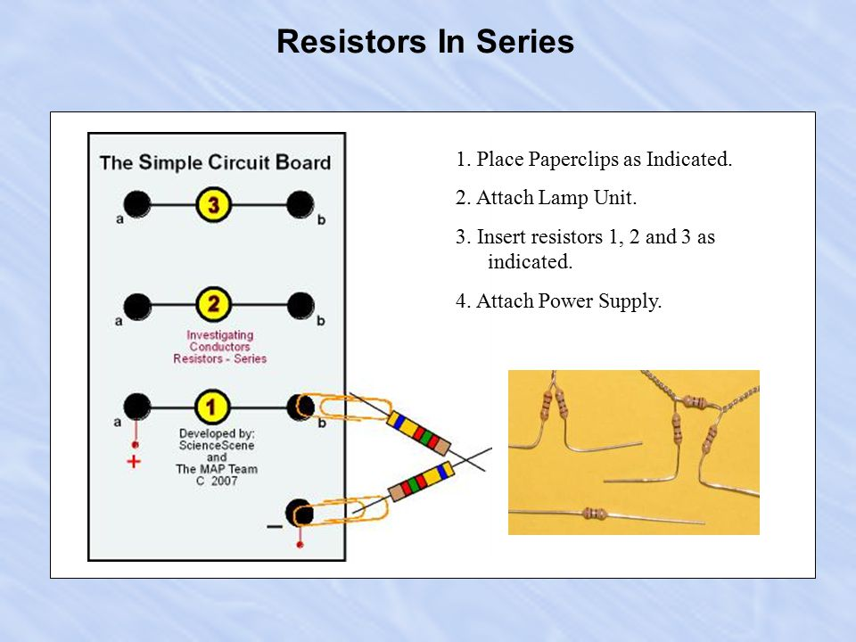 Resistors in Parallel 1. Place Paperclips as Indicated.