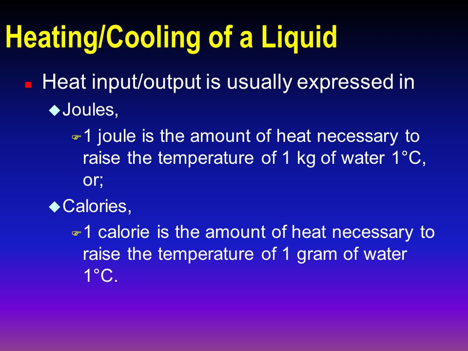 Heat Input/Output. Cont'd n Latent Heat involves a change of state.