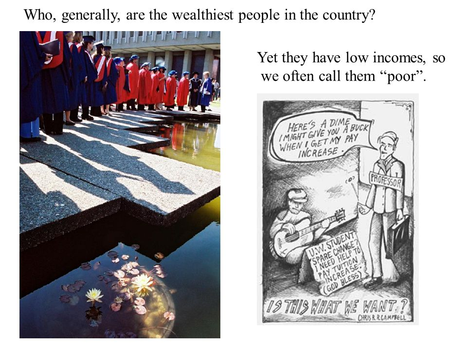 Who, generally, are the wealthiest people in the country.