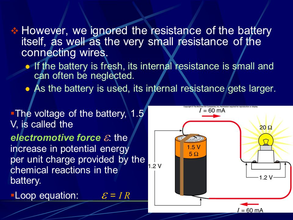  However, we ignored the resistance of the battery itself, as well as the very small resistance of the connecting wires.