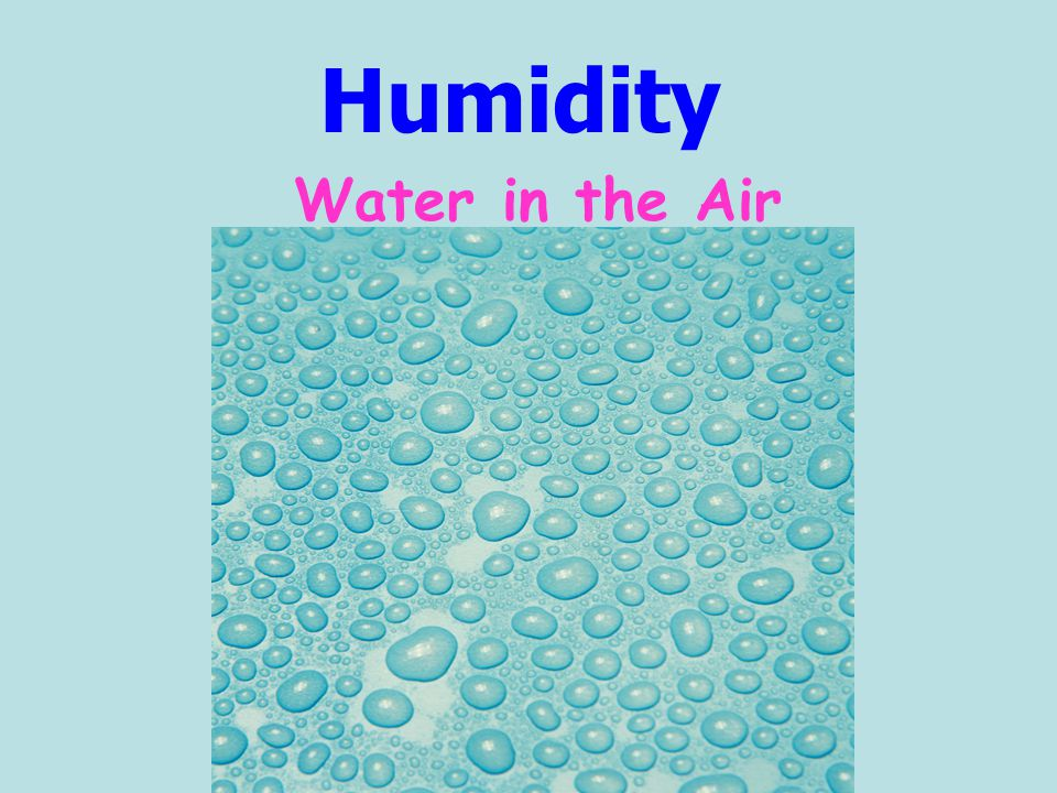 Humidity Water in the Air