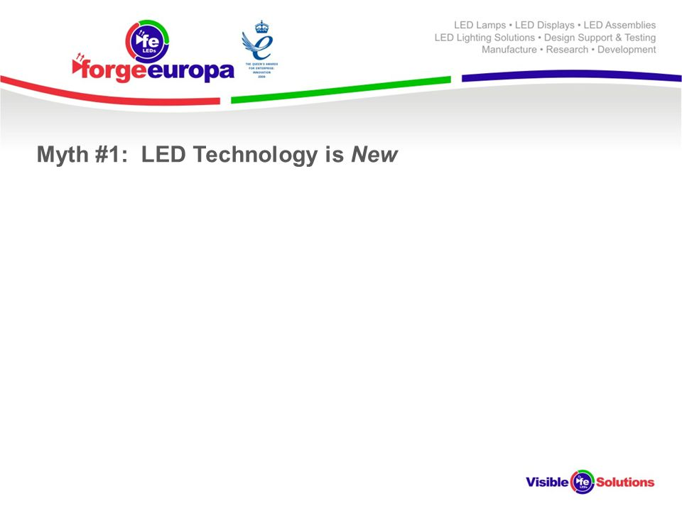Myth #1: LED Technology is New