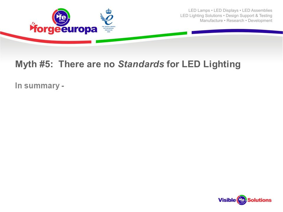 Myth #5: There are no Standards for LED Lighting In summary -