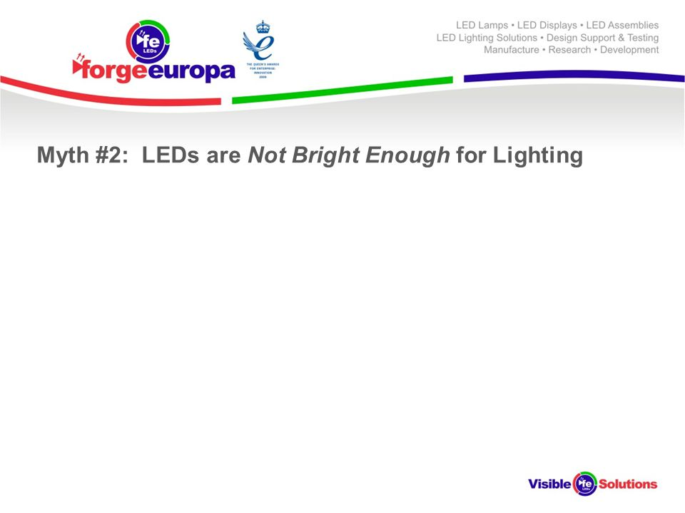 Myth #2: LEDs are Not Bright Enough for Lighting