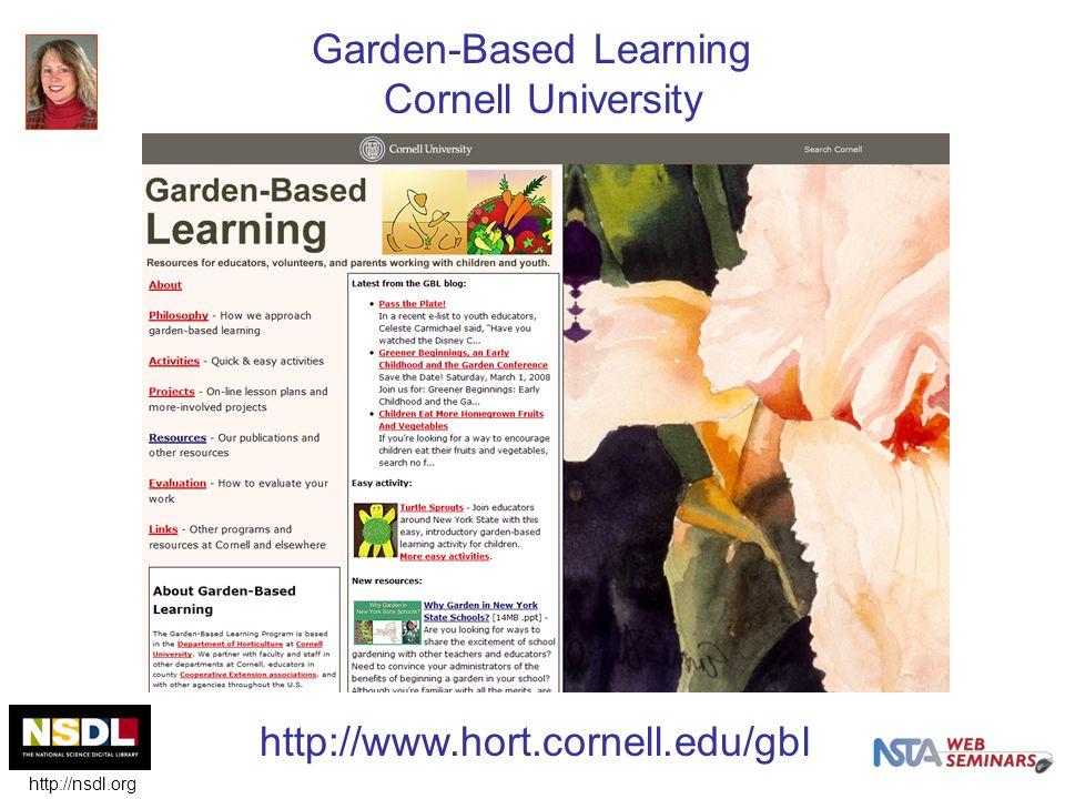 Garden-Based Learning Cornell University http://www.hort.cornell.edu/gbl http://nsdl.org