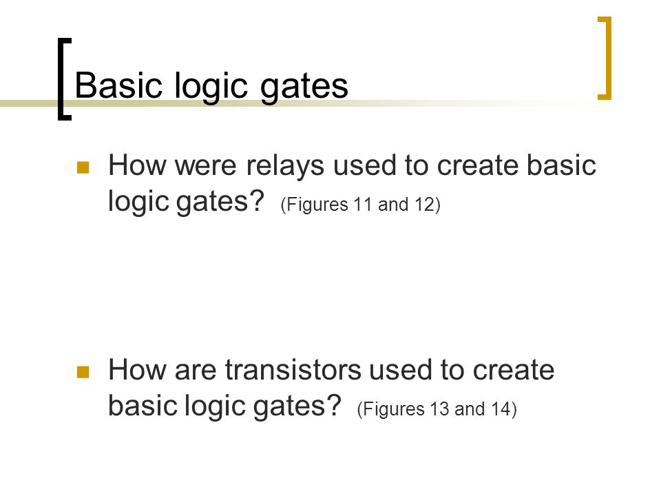 Basic logic gates How were relays used to create basic logic gates.