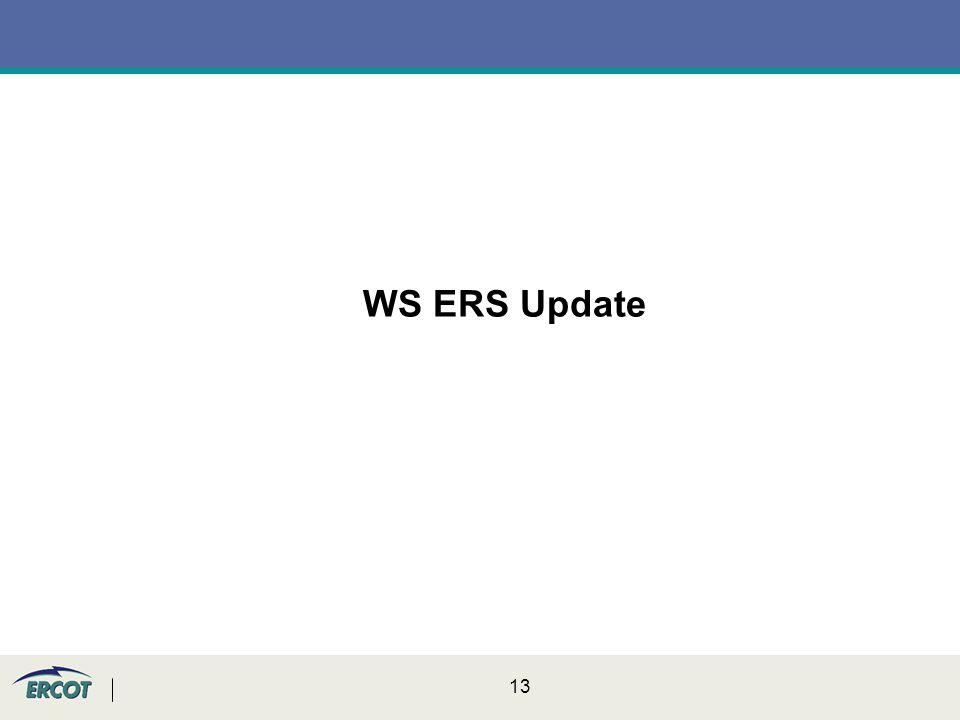 13 WS ERS Update