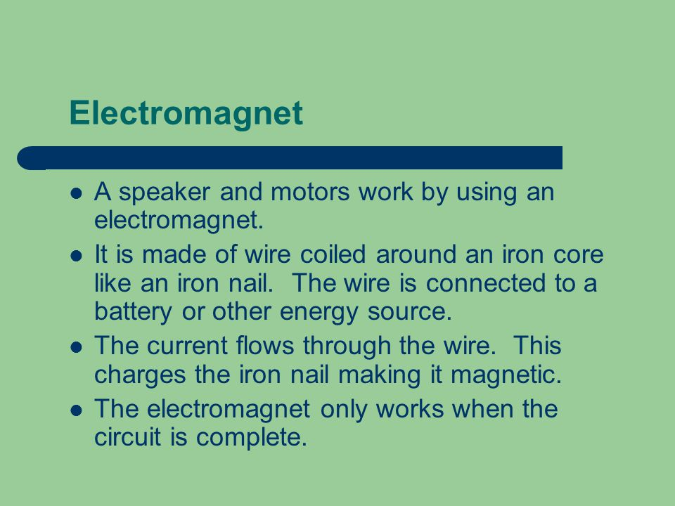 Sound Electrical energy can be transformed into sound energy.