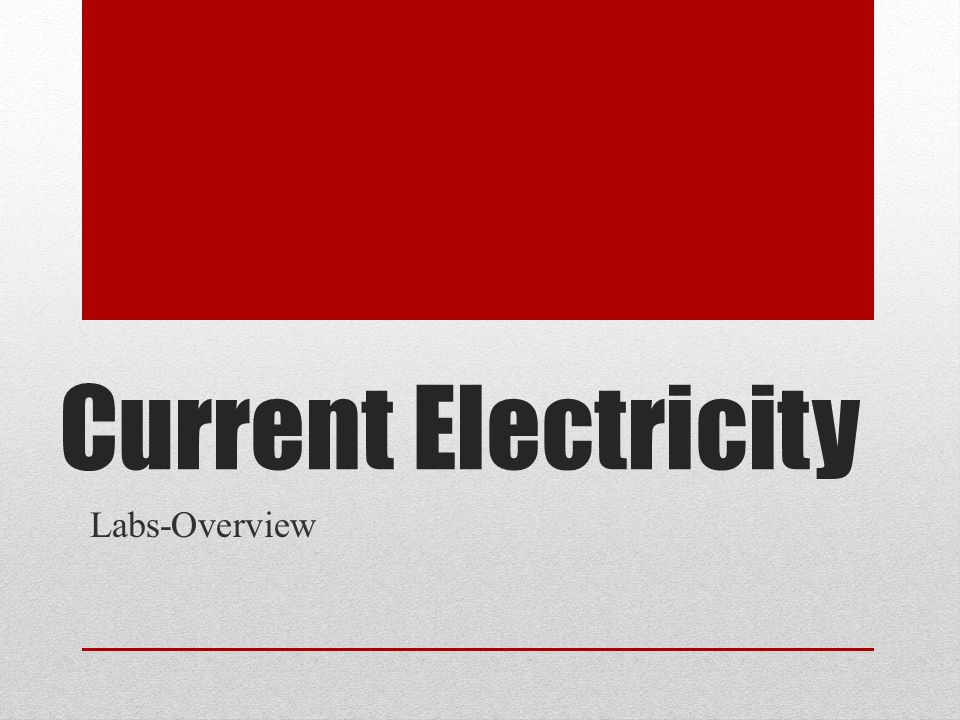 Current Electricity Labs-Overview