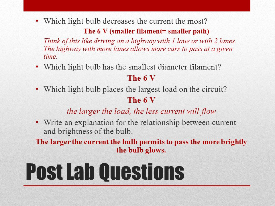 Post Lab Questions Which light bulb decreases the current the most.
