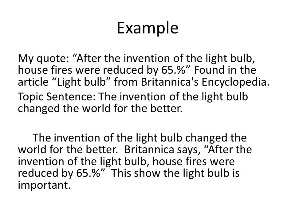 Example The invention of the light bulb changed the world for the better.