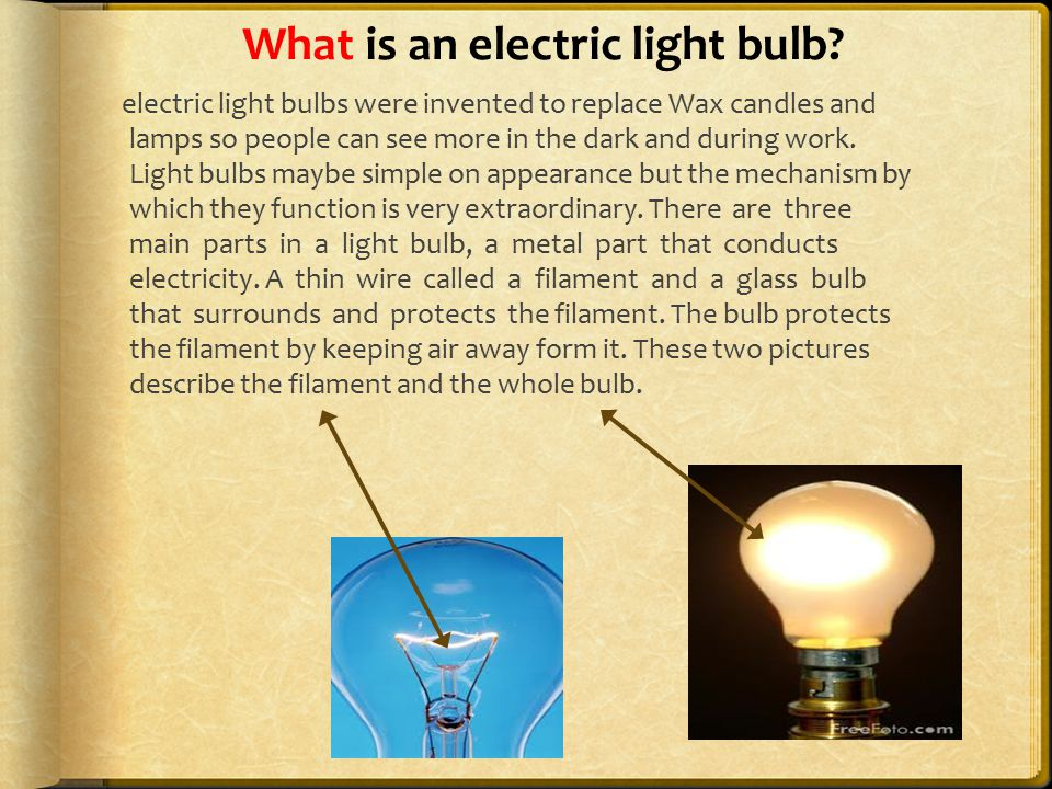 What is an electric light bulb.