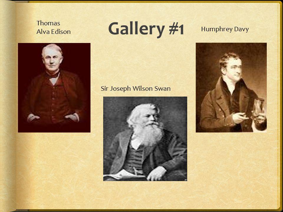 Gallery #1 33 Thomas Alva Edison Humphrey Davy Sir Joseph Wilson Swan
