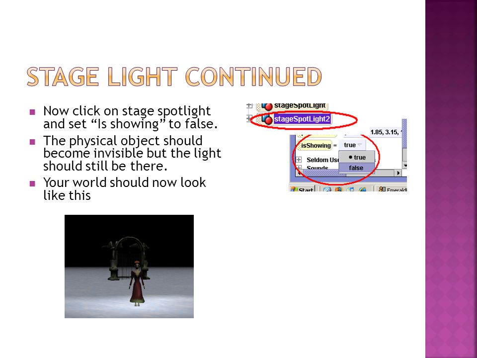 "Now click on stage spotlight and set ""Is showing"" to false. The physical object should become invisible but the light should still be there. Your worl"