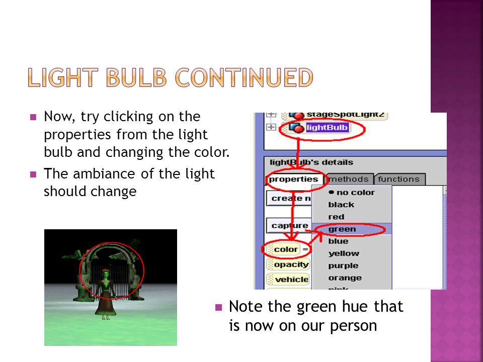 Now, try clicking on the properties from the light bulb and changing the color.