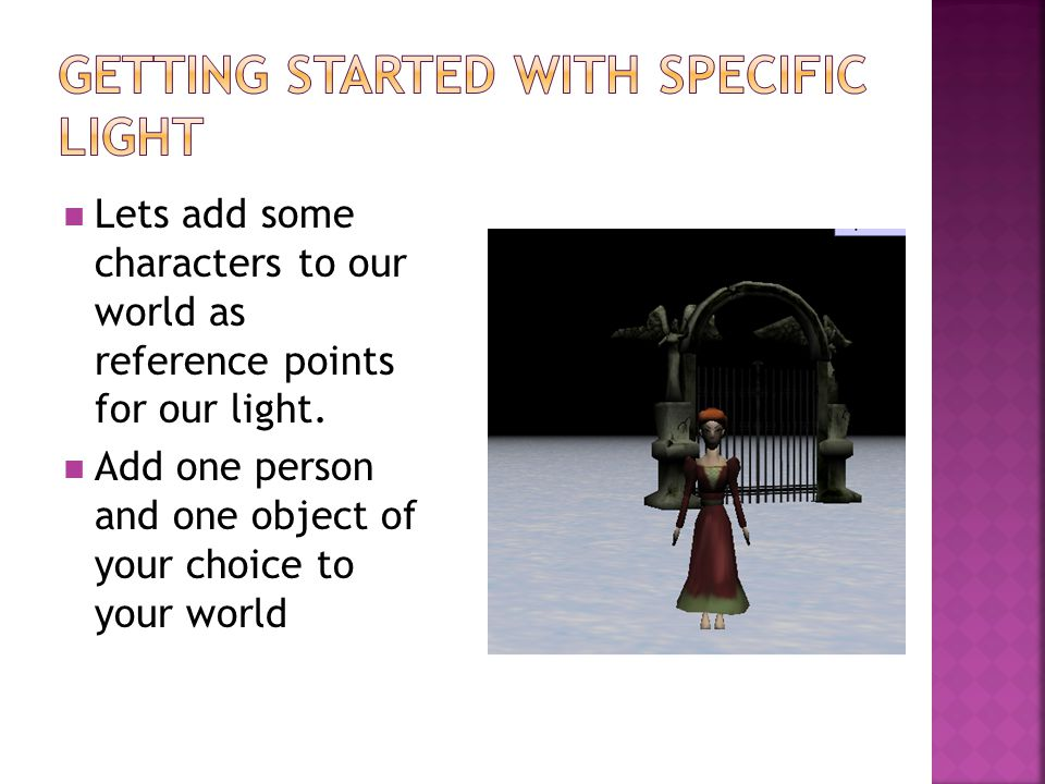 Lets add some characters to our world as reference points for our light.