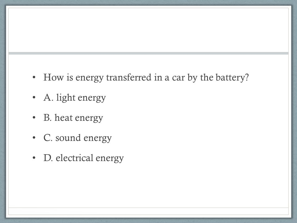 How is energy transferred in a car by the battery.