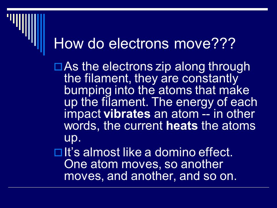 How do electrons move .