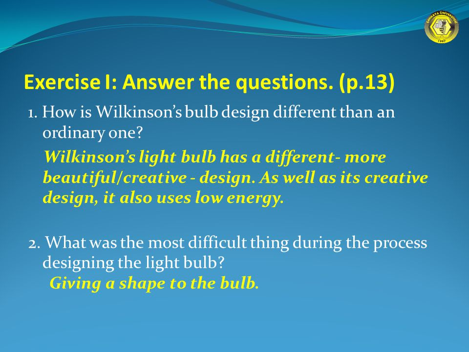 Exercise I: Answer the questions. (p.13) 1.