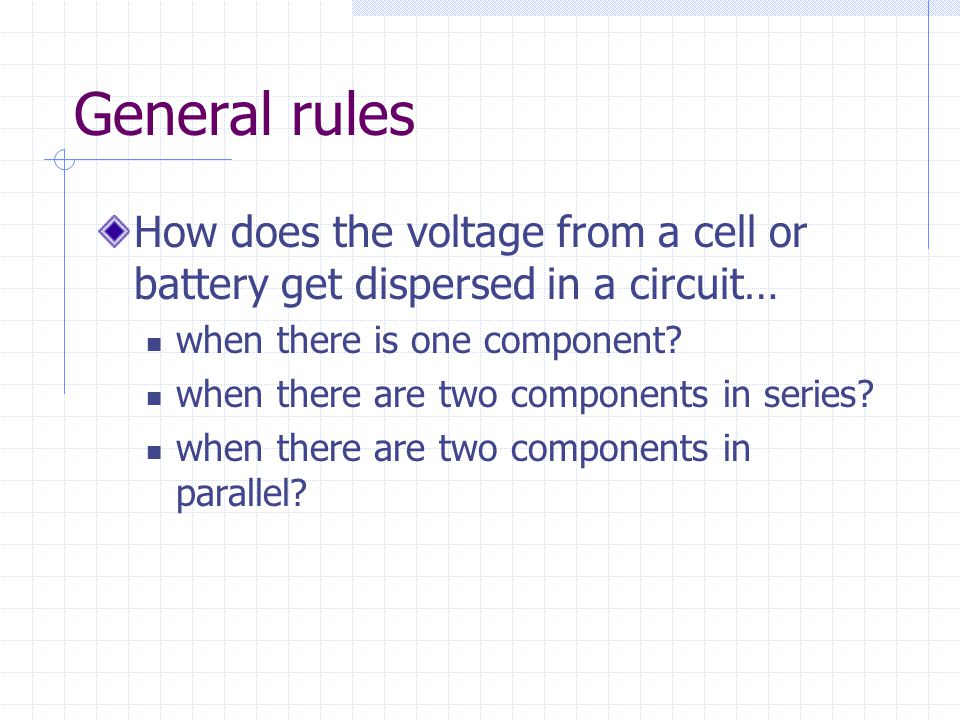 General rules How does the voltage from a cell or battery get dispersed in a circuit… when there is one component? when there are two components in se