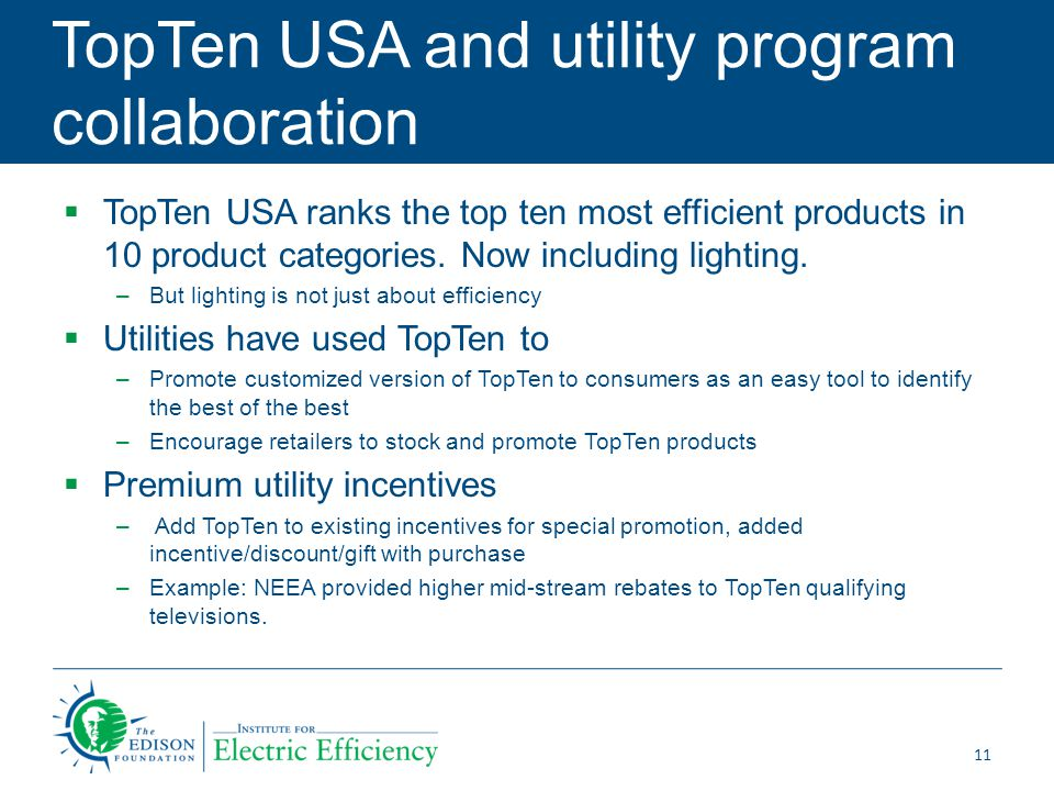 TopTen USA and utility program collaboration  TopTen USA ranks the top ten most efficient products in 10 product categories.