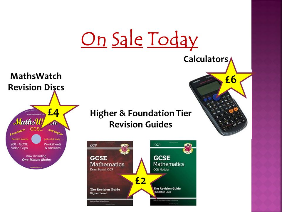 On Sale Today Calculators £4 £2 Higher & Foundation Tier Revision Guides MathsWatch Revision Discs £6
