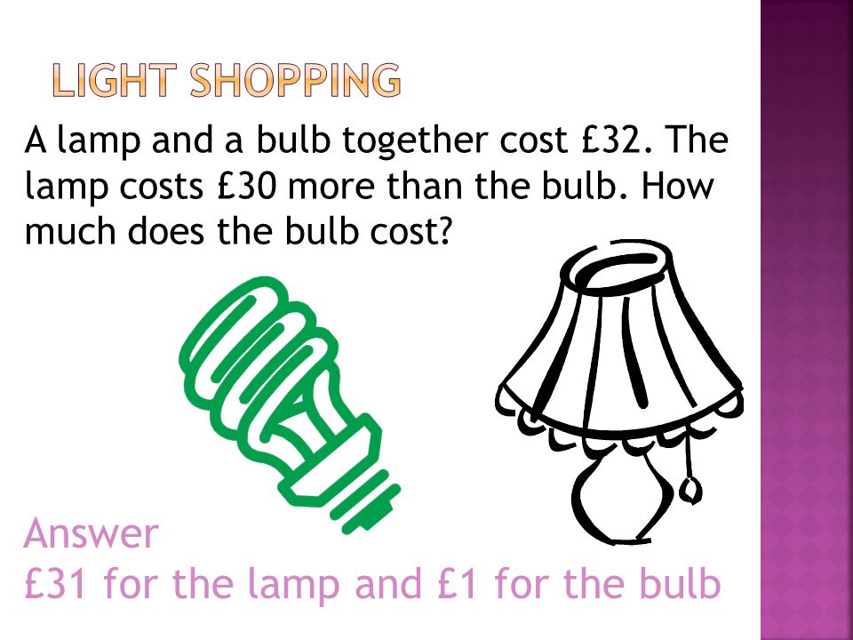 Answer £31 for the lamp and £1 for the bulb