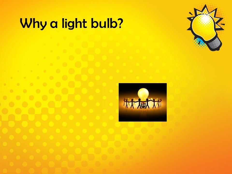 Why a light bulb