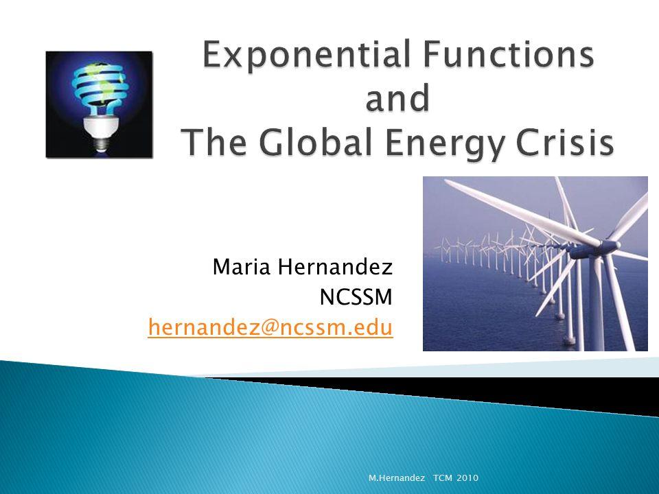 Maria Hernandez NCSSM hernandez@ncssm.edu M.Hernandez TCM 2010