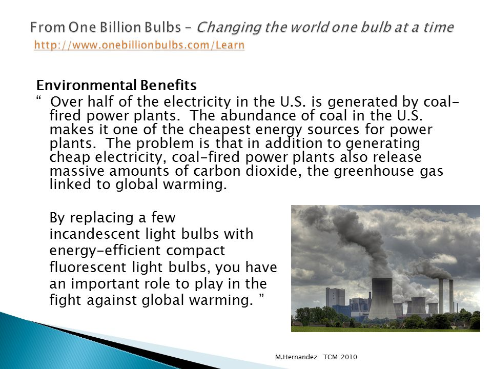 Environmental Benefits Over half of the electricity in the U.S.