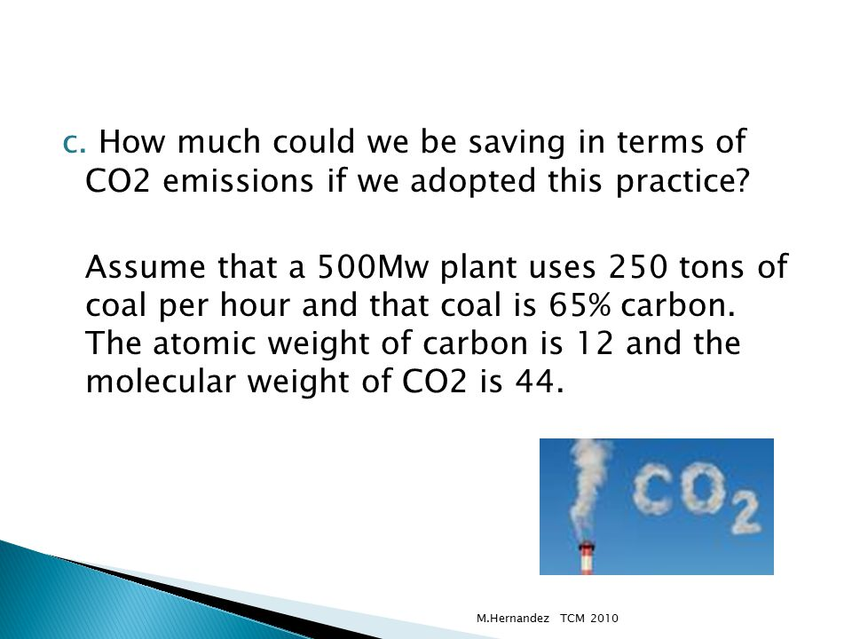 c. How much could we be saving in terms of CO2 emissions if we adopted this practice.