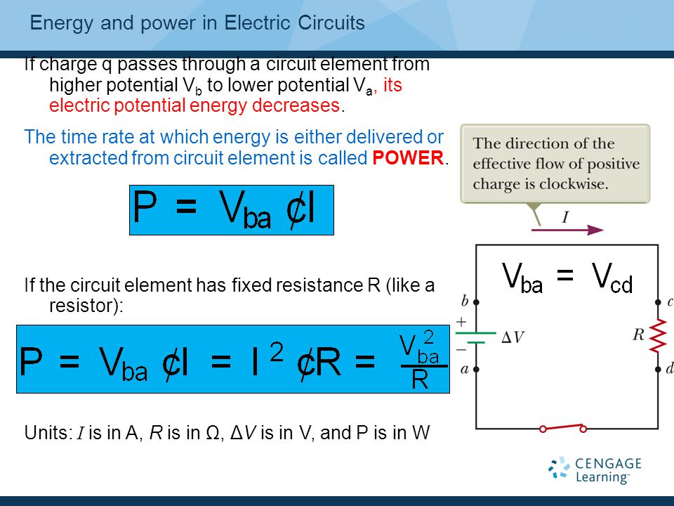 Energy and power in Electric Circuits If charge q passes through a circuit element from higher potential V b to lower potential V a, its electric pote