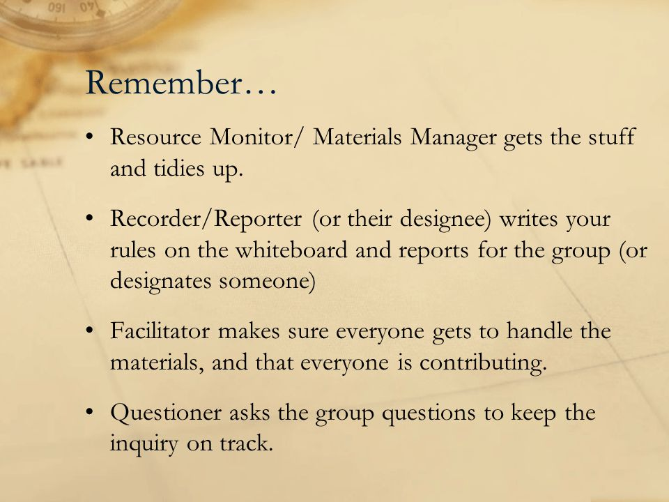 Remember… Resource Monitor/ Materials Manager gets the stuff and tidies up.