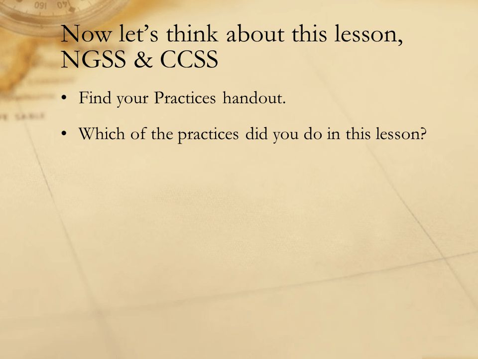 Now let's think about this lesson, NGSS & CCSS Find your Practices handout.