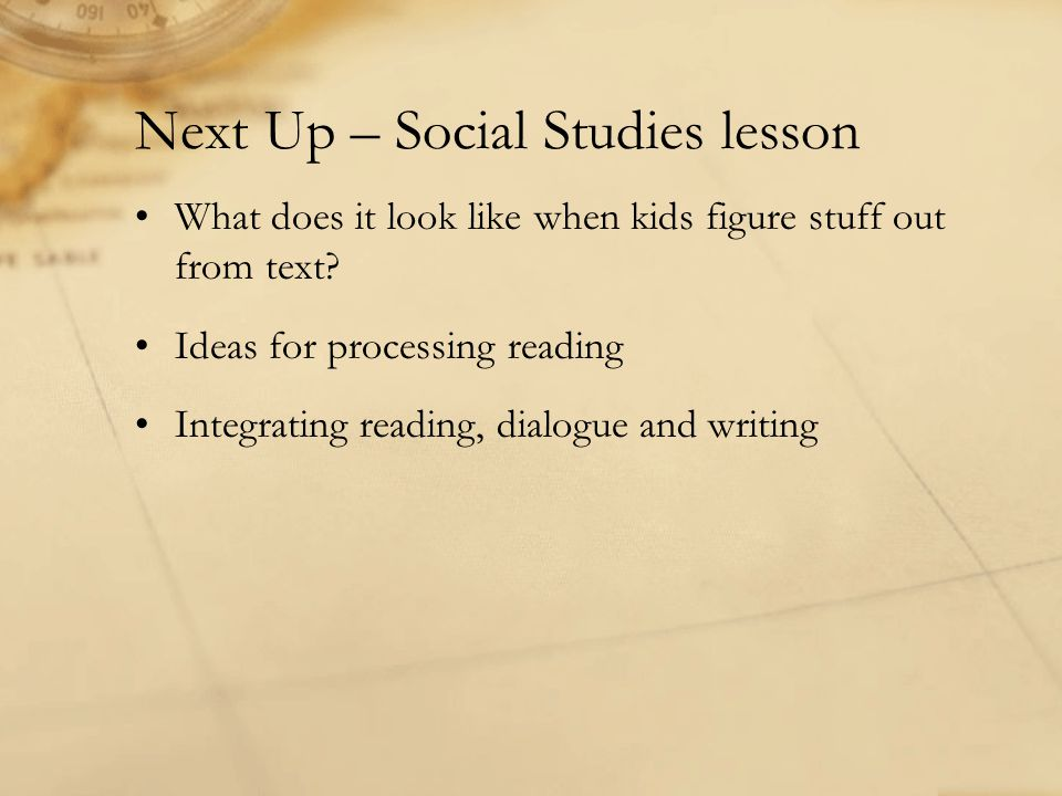 Next Up – Social Studies lesson What does it look like when kids figure stuff out from text.