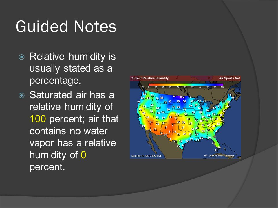 Guided Notes  Relative humidity is usually stated as a percentage.