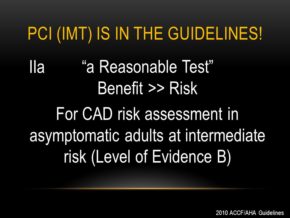 PCI (IMT) IS IN THE GUIDELINES.