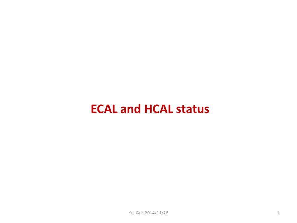 ECAL and HCAL status 1Yu. Guz 2014/11/26
