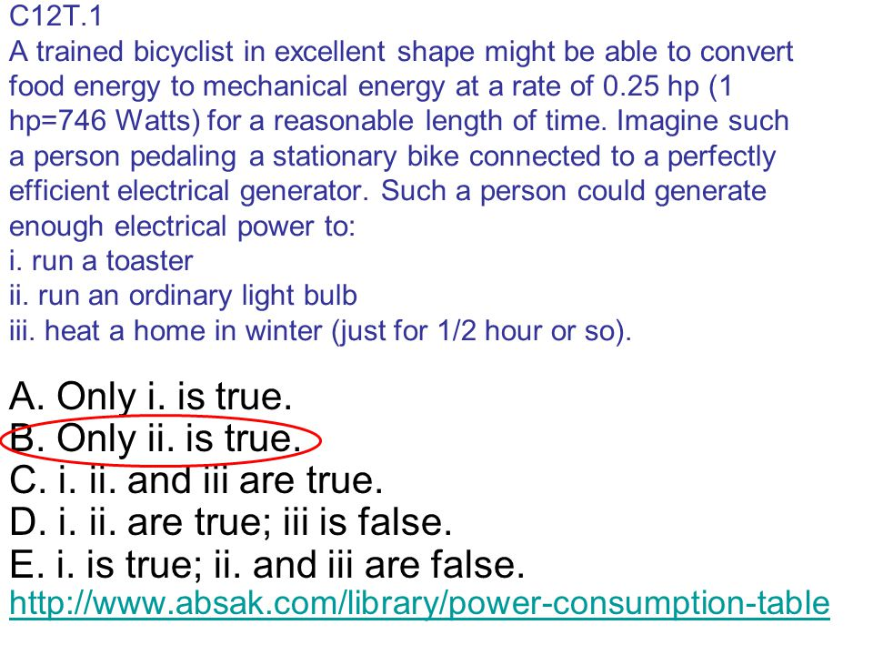 C12T.1 A trained bicyclist in excellent shape might be able to convert food energy to mechanical energy at a rate of 0.25 hp (1 hp=746 Watts) for a reasonable length of time.