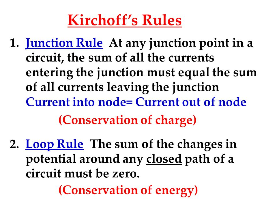 Kirchoff's Rules 1.