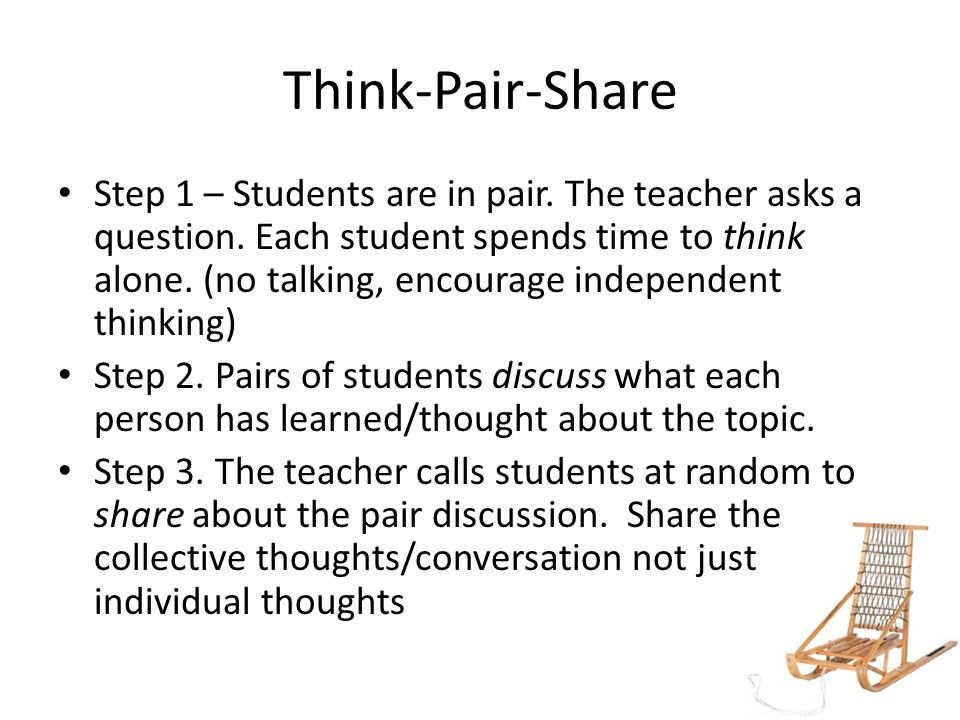 Think-Pair-Share Step 1 – Students are in pair. The teacher asks a question.