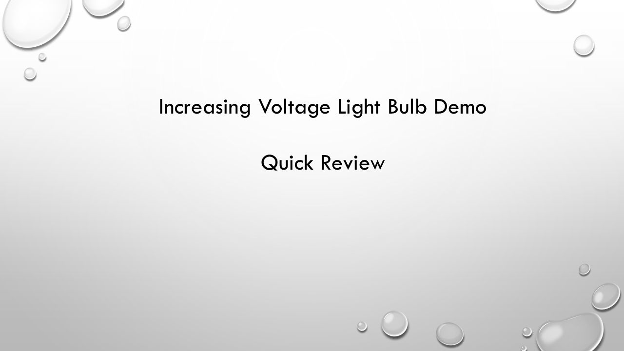 Increasing Voltage Light Bulb Demo Quick Review