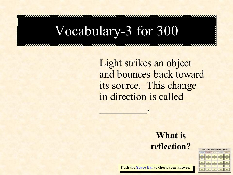 Vocabulary-3 for 300 Light strikes an object and bounces back toward its source.
