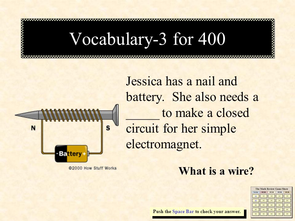 Vocabulary-3 for 400 Jessica has a nail and battery.
