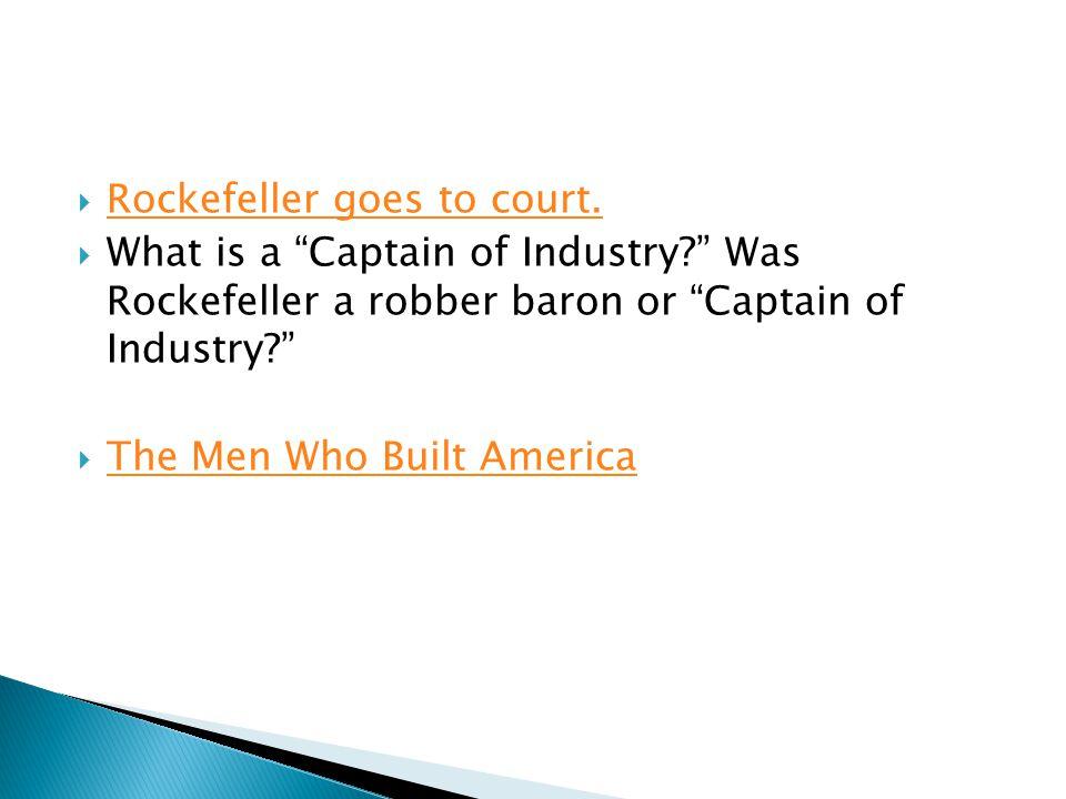  Rockefeller goes to court. Rockefeller goes to court.